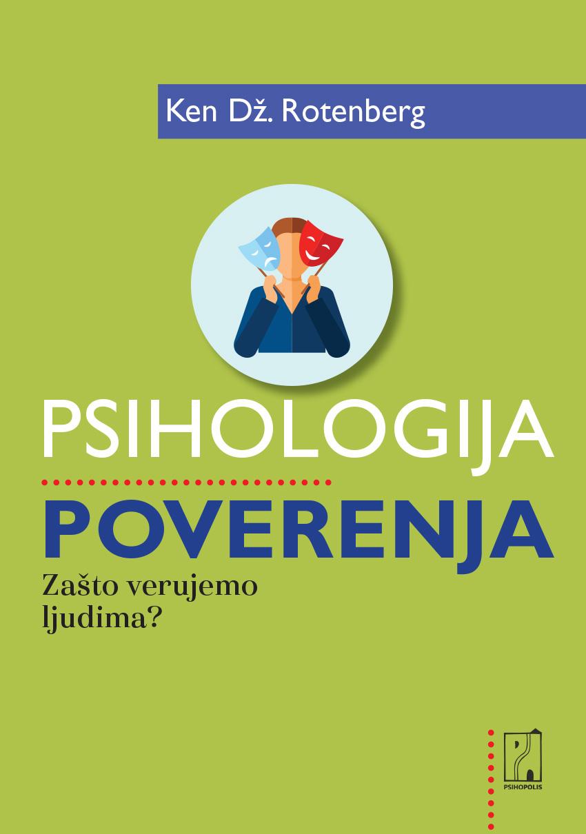 Nova knjiga – PSIHOLOGIJA POVERENJA –Zašto verujemo ljudima?